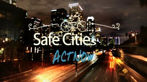 Safe Cities Los Angeles: Call to Action